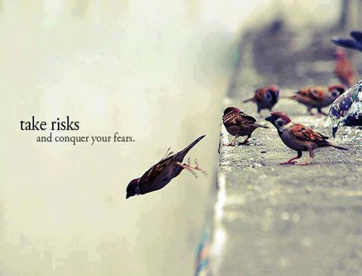 Take Risks And Conquer Your Fears