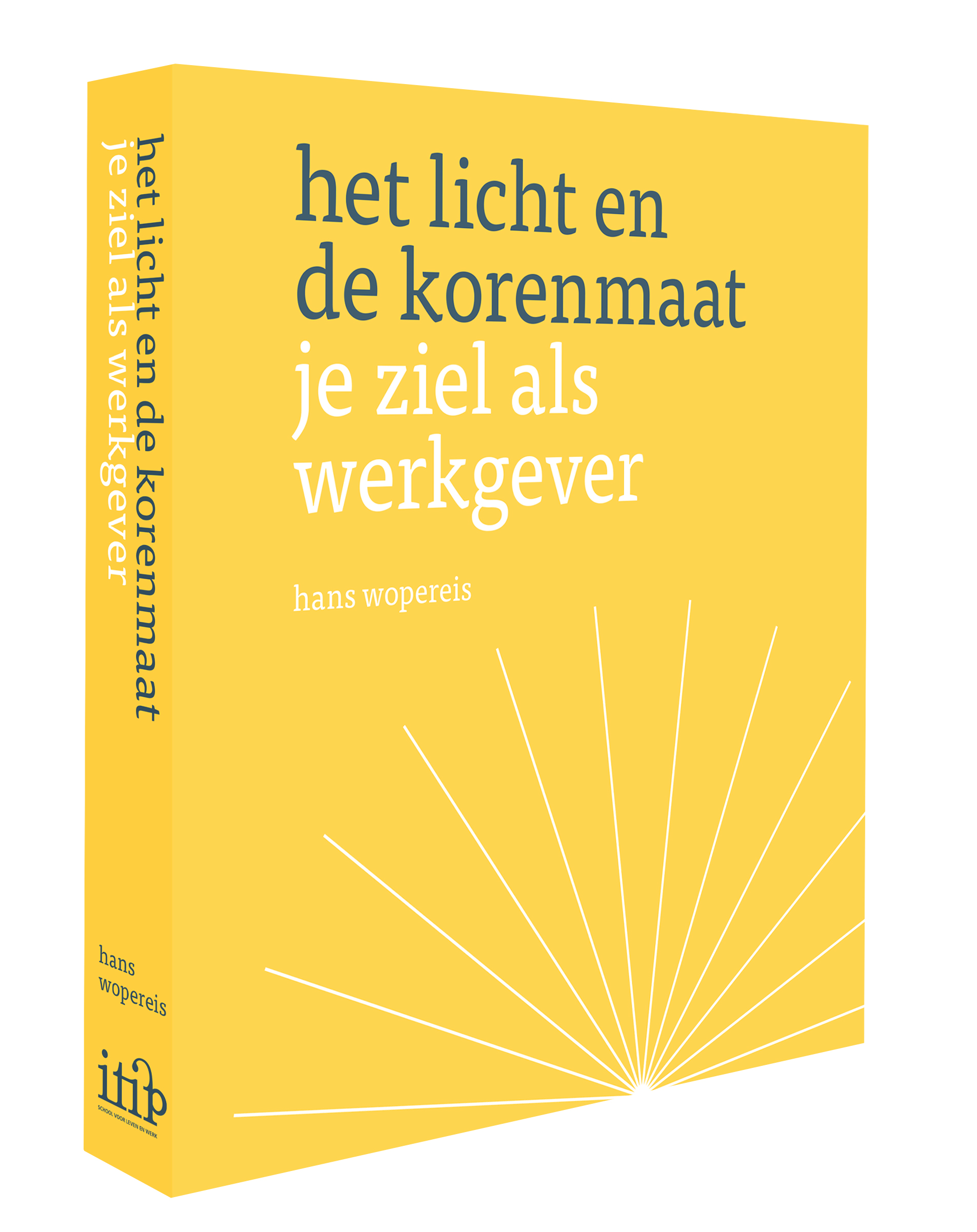Het Licht En De Korenmaat - Je Ziel Als Werkgever