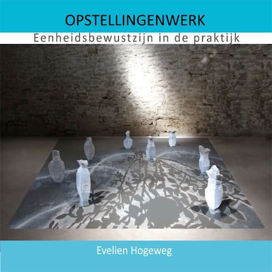 Opstellingenwerk – Evelien Hogeweg